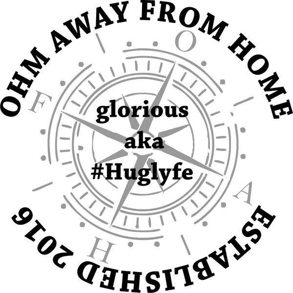 a-k-a Huglyfe by Ohm Away From Home
